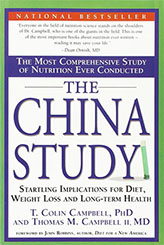 The Most Comprehensive Study of Nutrition Ever Conducted and the Startling Implications for Diet, Weight Loss and Long-term Health.