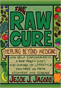 Healing Beyond Medicine: How self-empowerment, a raw vegan diet, and change of lifestyle can free us from sickness and disease.